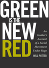 Green Is the New Red by Will Potter