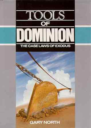 Free Download Tools Of Dominion: The Case Laws Of Exodus PDF by Gary North