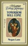 Tomorrow Will Come (#263 - Candlelight Ecstasy Romance)