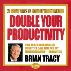 21+Great+Ways+to+Manage+your+Time+and+Double+your+Productivity