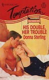 His Double, Her Trouble (Harlequin Temptation, #655)