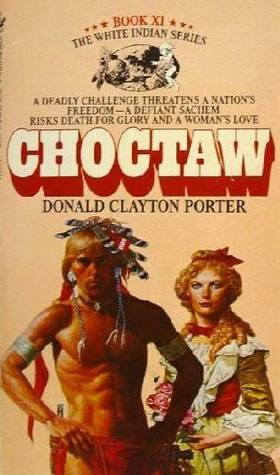 Choctaw (The White Indian Series #11)