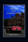 The Road From Langholm Avenue