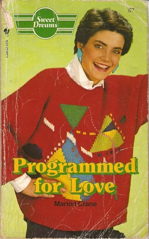 Programmed for Love (Sweet Dreams, #87)