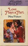 Love Plays a Part (Candlelight Regency #675)