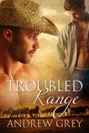 A Troubled Range by Andrew  Grey