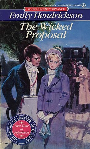 The Wicked Proposal by Emily Hendrickson