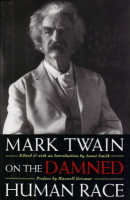 On the Damned Human Race by Mark Twain