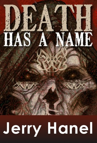 Death Has a Name by Jerry Hanel