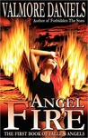 Angel Fire by Valmore Daniels