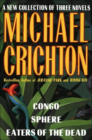 Congo/Sphere/Eaters of the Dead by Michael Crichton
