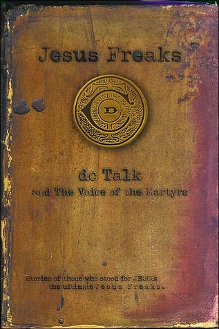 Download free Jesus Freaks: Stories of Those Who Stood for Jesus, the Ultimate Jesus Freaks (Jesus Freaks #1) DJVU by D.C. Talk, Voice of the Martyrs