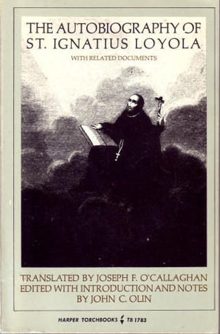 Download free Autobiography of St. Ignatius Loyola With Related Documents PDF