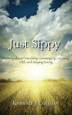 Just Sippy by Kimberly J. Coleman