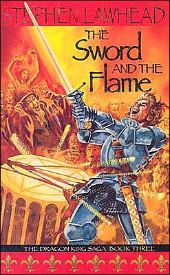 The Sword and the Flame by Stephen R. Lawhead