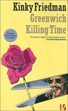Greenwich Killing Time (Kinky Friedman, #1)