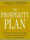 The Prosperity Plan: Ten Steps to Beating the Odds and Discovering Greater Wealthand Happiness Than You Ever Thought Possible