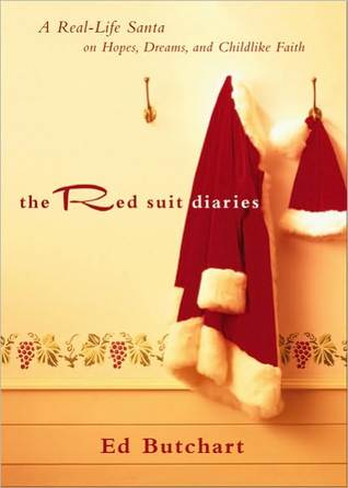 The Red Suit Diaries: A Real-Life Santa on Hopes, Dreams, and Childlike Faith
