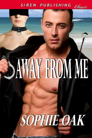 Away From Me by Sophie Oak