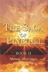 The Saga of Pinehill, Book II: Money, Marriage, and the Way