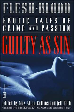 Flesh and Blood: Guilty As Sin: Erotic Tales of Crime and Passion (Flesh & Blood, Vol. 3)