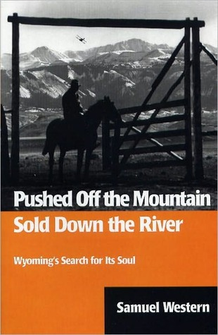 Pushed Off the Mountain, Sold Down the River by Samuel Wetern