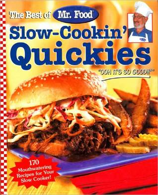 The Best of Mr. Food Slow-Cookin' Quickies by Art Ginsburg