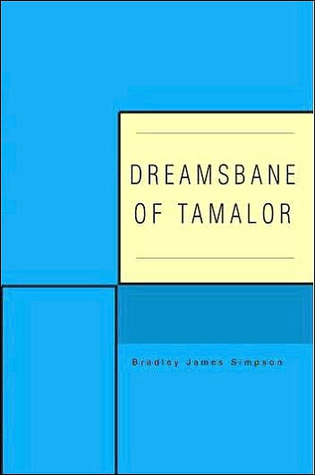 Dreamsbane of Tamalor by Bradley James Simpson