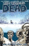 The Walking Dead, Vol. 2: Miles Behind Us by Robert Kirkman