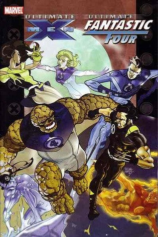 Ultimate X-Men/Fantastic Four by Mike Carey