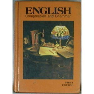 English Composition and Grammar by John E. Warriner