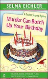 Murder Can Botch Up Your Birthday (Desiree Shapiro Mystery #11)