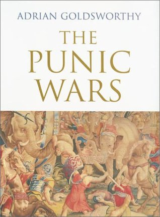 The Punic Wars by Adrian Goldsworthy
