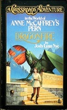 Dragonfire (A Crossroads Adventure in the world of Anne McCaffrey's Pern)
