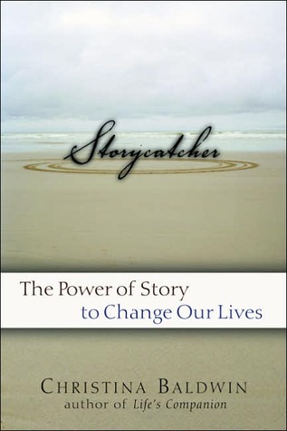 Storycatcher: Making Sense of Our Lives through the Power and Practice of Story