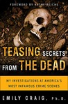 Teasing Secrets from the Dead by Emily Craig