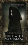 Thief With No Shadow by Emily Gee