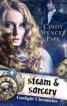 Steam &amp; Sorcery (Gaslight Chronicles, #1)