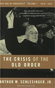 The Crisis of the Old Order 1919-33 by Arthur M. Schlesinger Jr.