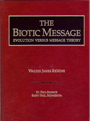 The Biotic Message: Evolution Versus Message Theory
