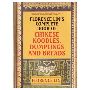Florence Lin's Complete book of Chinese Noodles, Dumplings an... by Florence Lin