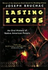 Lasting Echoes: An Oral History of Native American People
