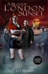A Bloody London Sunset (Sunset Vampire, #2)