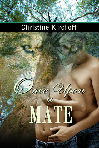 Once Upon a Mate by Christine Kirchoff