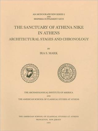 The Sanctuary of Athena Nike in Athens by Ira S. Mark