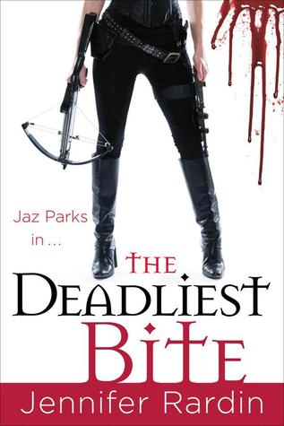 The Deadliest Bite by Jennifer Rardin