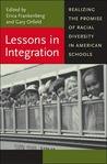 Lessons in Integration: Realizing the Promise of Racial Diversity in American Schools