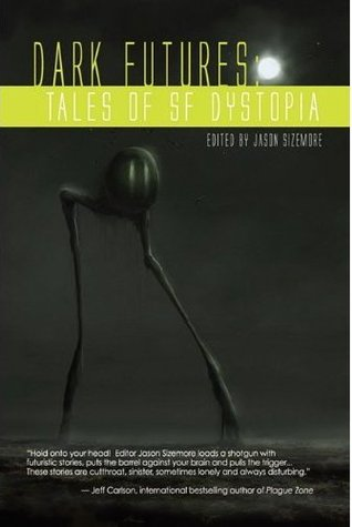 Dark Futures: Tales of Dystopia SF