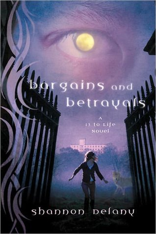 Bargains and Betrayals (13 to Life, #3)