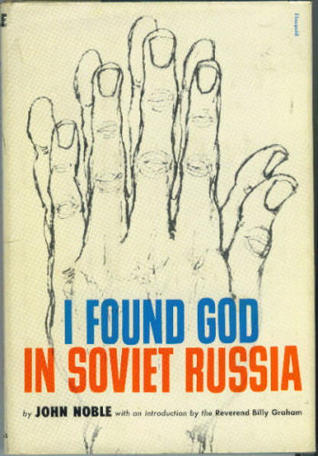 I Found God In Soviet Russia by John Noble